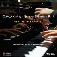 Kurtag / JS Bach: Play with Infinity