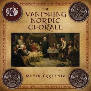 Musik Ekklesia: The Vanishing Nordic Chorale