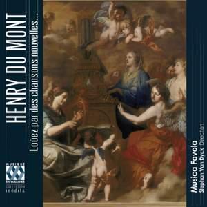 Henry du Mont: Loüez par des chansons nouvelles