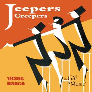 Jeepers Creepers: 1930s Dance