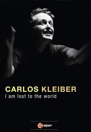 Carlos Kleiber: I am Lost to the World Product Image
