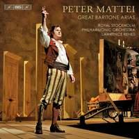 Peter Mattei: Great Baritone Arias