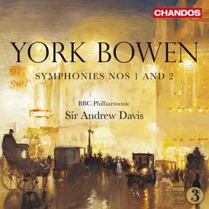 York Bowen: Symphonies Nos. 1 & 2