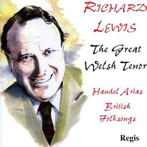 Richard Lewis: Great Welsh Tenor
