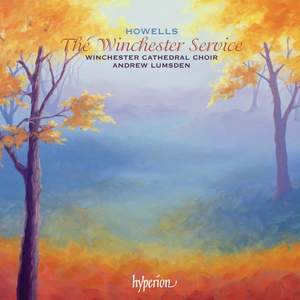 Howells: The Winchester Service & other late works