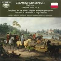 Noskowski: Orchestral Works Volume 2