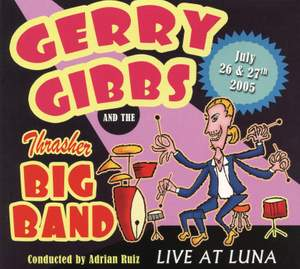Gerry Gibbs & The Thrasher Big Band (Live at Luna)
