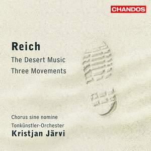 Reich: Three Movements & The Desert Music