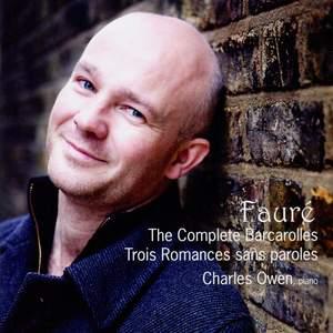 Fauré: The Complete Barcarolles & Trois Romances Sans Paroles