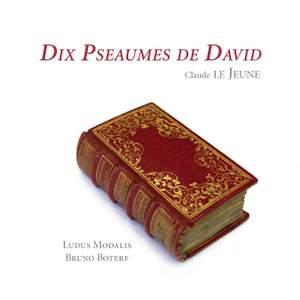 Claude Le Jeune: Dix Pseaumes de David