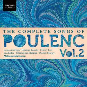 The Complete Songs of Francis Poulenc Volume 2