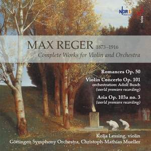 Max Reger: Complete Works for Violin and Orchestra