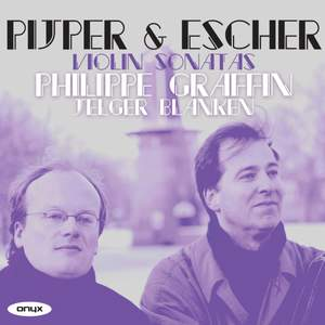 Pijper & Escher: Violin Sonatas