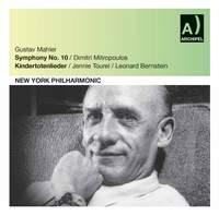 Mahler: Symphony No. 10 & Kindertotenlieder