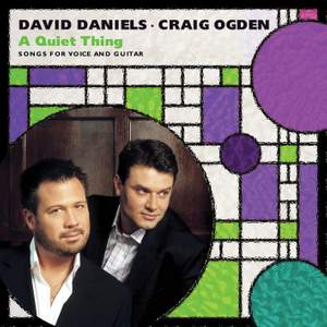 David Daniels & Craig Ogden: A Quiet Thing