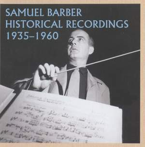 Samuel Barber: Historical Recordings 1935-1960