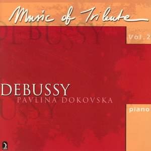 Dokovska, Pavlina: Music of Tribute, Vol. 2 (Debussy)