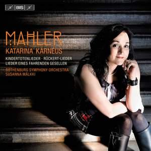 Mahler: Kindertotenlieder, Lieder eines fahrenden Gesellen & Rückert-Lieder