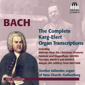 Bach/Karg-Elert: Complete Organ Transcriptions