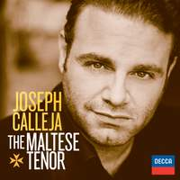 Joseph Calleja: The Maltese Tenor