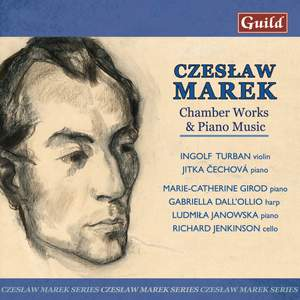 Czeslaw Marek - Chamber Works & Piano Music