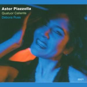 Piazzolla: Quatuor Caliente - Debora Rus