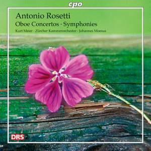 Antonio Rosetti: Oboe Concertos & Symphonies
