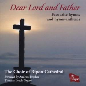 Dear Lord and Father: Favourite Hymns & Hymn-Anthems