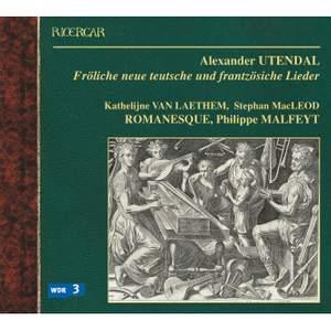 Alexander Utendal: Froliche Neue Teutsche und Frantzosiche Lieder