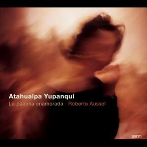 Atahualpa Yupanqui: La Paloma Enamorada