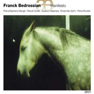 Franck Bedrossian: Manifesto