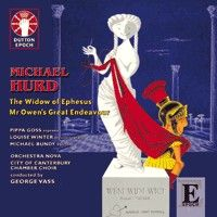 Michael Hurd: The Widow of Ephesus & Mr Owen's Great Endeavour