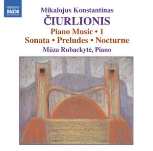 Ciurlionis: Piano Music Volume 1