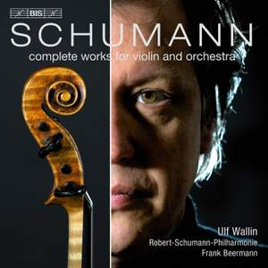 Schumann: Complete Works for Violin and Orchestra