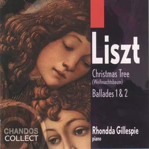 Liszt: Weinachtsbaum & Ballades Nos. 1 & 2