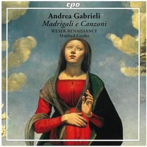 Andrea Gabrieli: Madrigali e Canzoni