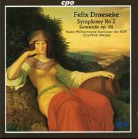 Draeseke: Symphony No. 2 & Serenade