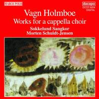 Vagn Holmboe: Works for A Capella Choir