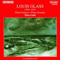 Louis Glass: Piano Sonatas & Fantasy