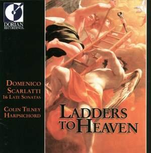 Ladders To Heaven: Late Sonatas of Domenico Scarlatti