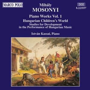 Mihaly Mosonyi: Piano Works Vol. 1