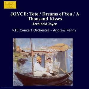 Archibald Joyce: Toto, Dreams of You, A Thousand Kisses