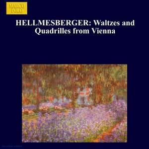 Joseph Hellmesberger II - Waltzes and Quadrilles from Vienna