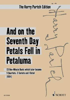 Partch, H: And on the Seventh Day Petals fell in Petaluma (Version 1964)