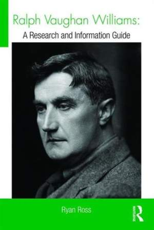 Ralph Vaughan Williams: A Research and Information Guide