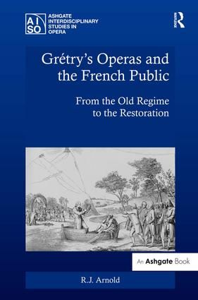 Gretry's Operas and the French Public: From the Old Regime to the Restoration