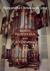 Margaretha Christina de Jong: Korte Voorspelen Over De 150 Psalmen