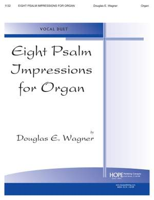 Douglas E. Wagner: Eight Psalm Impressions for Organ