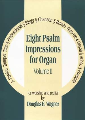 Douglas E. Wagner: Eight Psalm Impressions for Organ, Vol. II