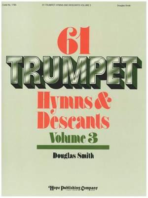 Sixty-One Trumpet Hymns & Descants, Vol. III
